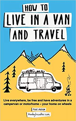 How to Live in a Van and Travel Anywhere - Books About RV Travel on a Budget