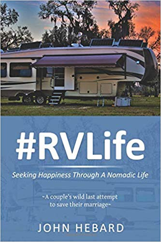 #RVLife: Seeking Happiness Through A Nomadic Life - Memoirs About RV Travel