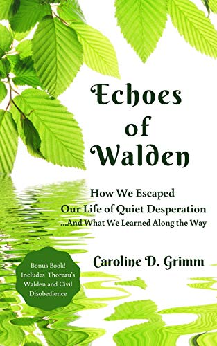 Echoes of Walden: How We Escaped Our Life of Quiet Desperation...And What We Learned Along the Way - Memoirs About RV Travel