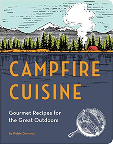 Campfire Cuisine: Gourmet Recipes for the Great Outdoors - Best Books About Glamping