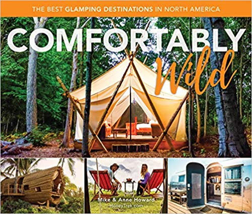 Comfortably Wild: The Best Glamping Destinations in North America- Best Books