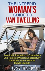 The Intrepid Woman's Guide to Van Dwelling- Books About RV Solo Travel for Women